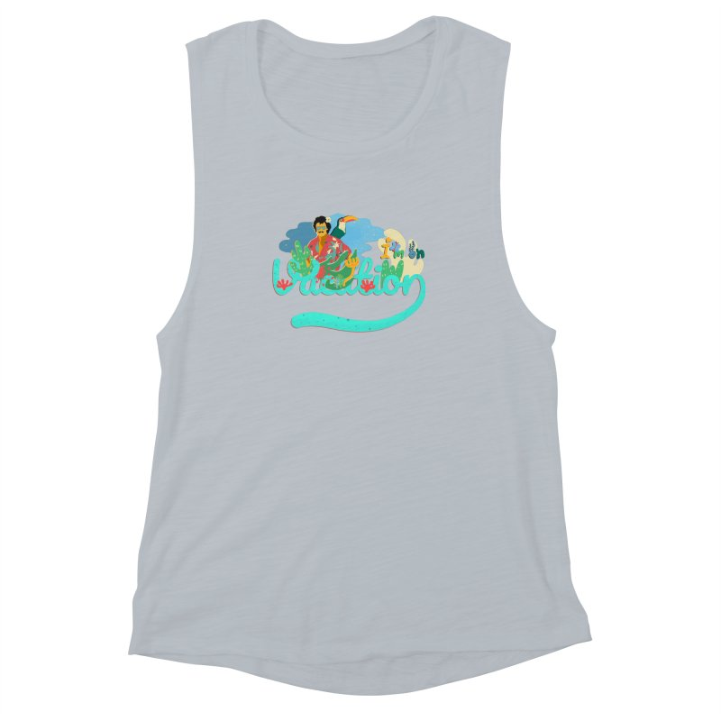 I'm on Vacation Women's Muscle Tank by INK. ALPINA