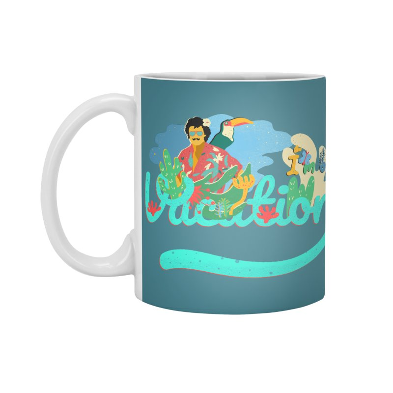 I'm on Vacation Accessories Standard Mug by · STUDI X-LEE ·