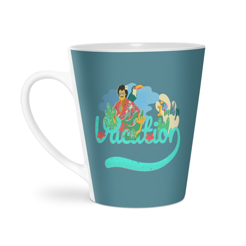 I'm on Vacation Accessories Latte Mug by · STUDI X-LEE ·