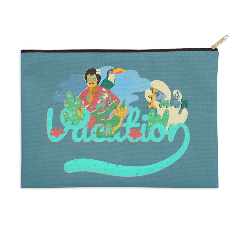 I'm on Vacation Accessories Zip Pouch by · STUDI X-LEE ·