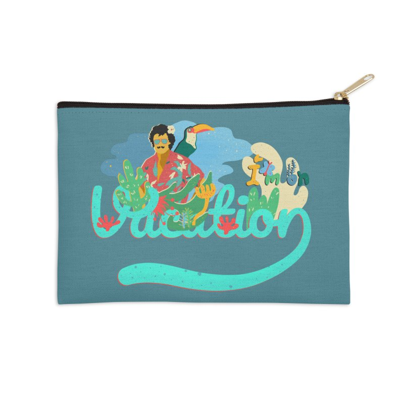 I'm on Vacation Accessories Zip Pouch by INK. ALPINA