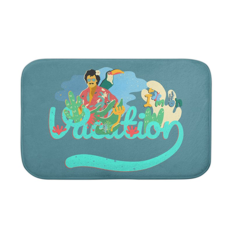 I'm on Vacation Home Bath Mat by · STUDI X-LEE ·