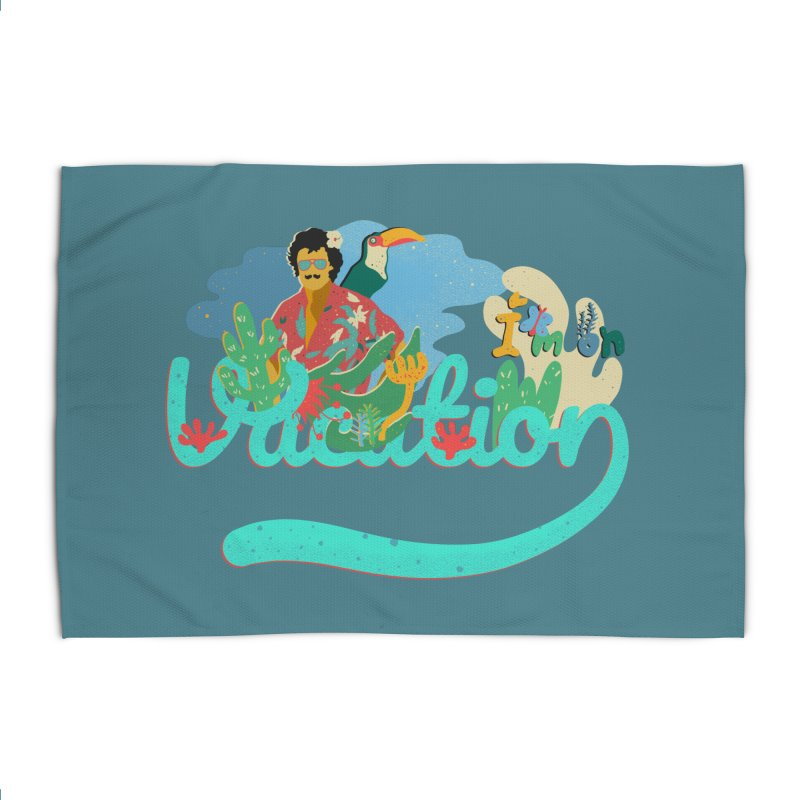 I'm on Vacation Home Rug by · STUDI X-LEE ·