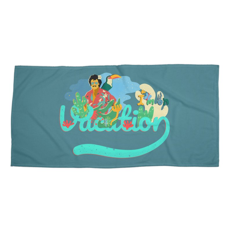 I'm on Vacation Accessories Beach Towel by INK. ALPINA
