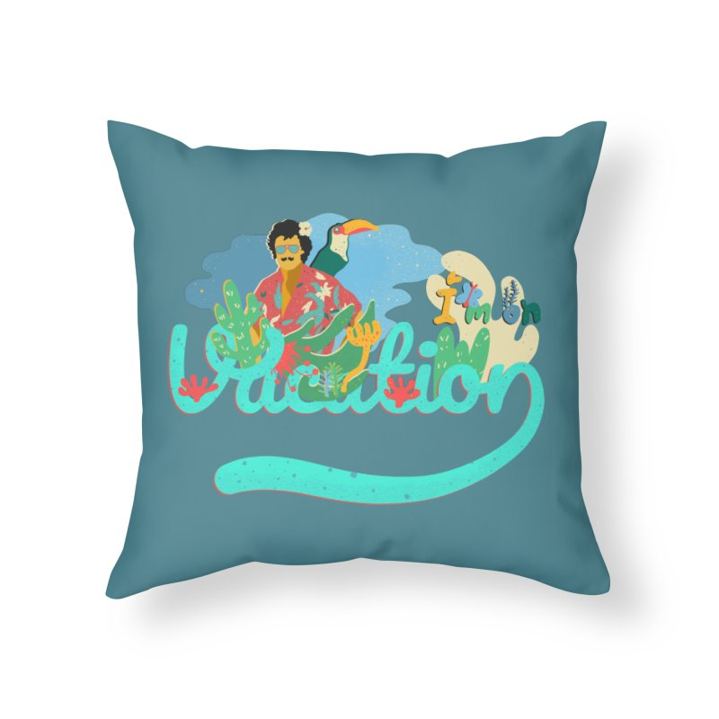 I'm on Vacation Home Throw Pillow by · STUDI X-LEE ·