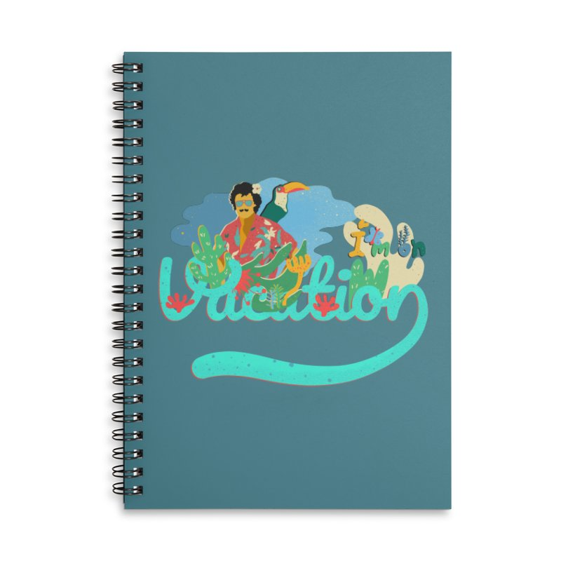 I'm on Vacation Accessories Lined Spiral Notebook by · STUDI X-LEE ·