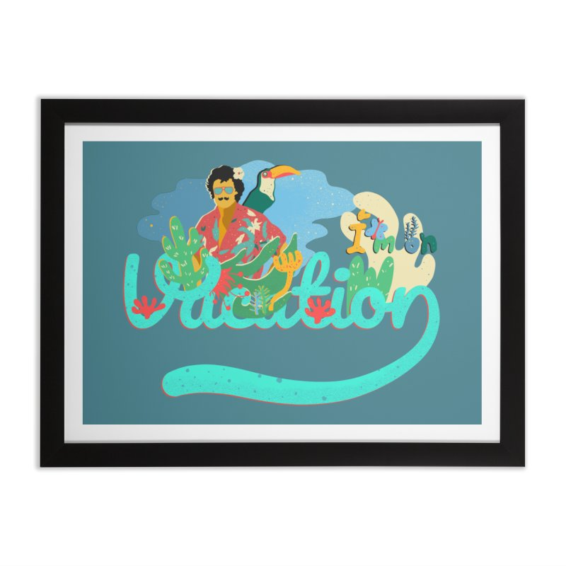 I'm on Vacation Home Framed Fine Art Print by · STUDI X-LEE ·
