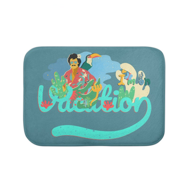 I'm on Vacation Home Bath Mat by INK. ALPINA