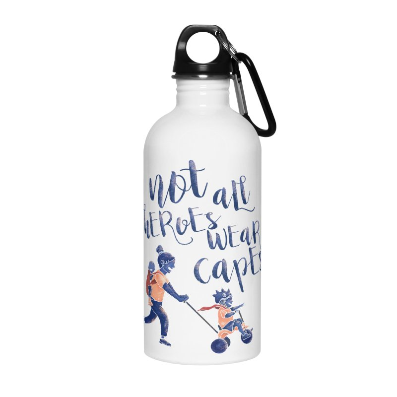 Not All Heroes wear Capes Accessories Water Bottle by · STUDI X-LEE ·