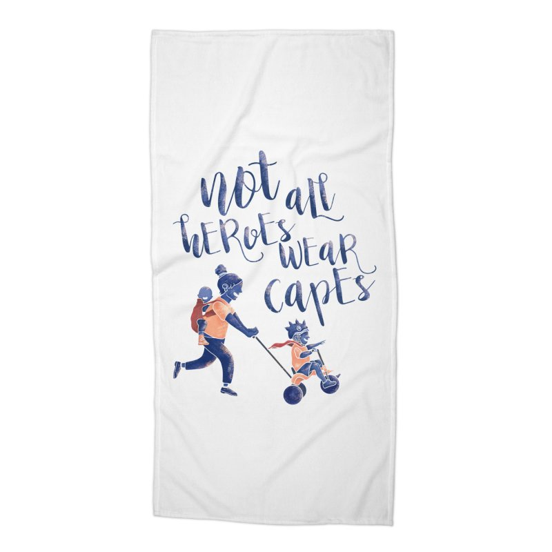 Not All Heroes wear Capes Accessories Beach Towel by · STUDI X-LEE ·