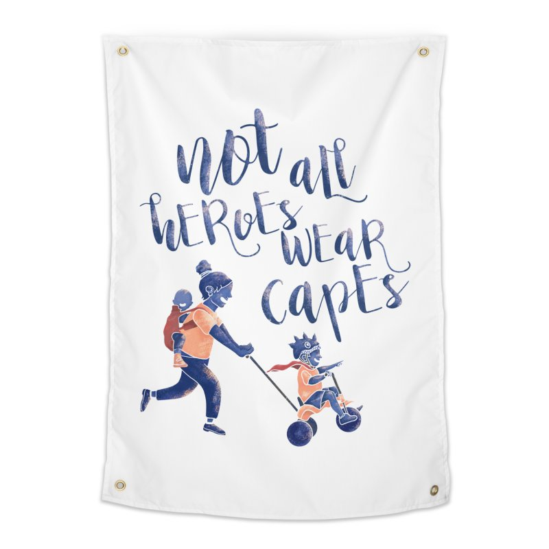 Not All Heroes wear Capes Home Tapestry by · STUDI X-LEE ·