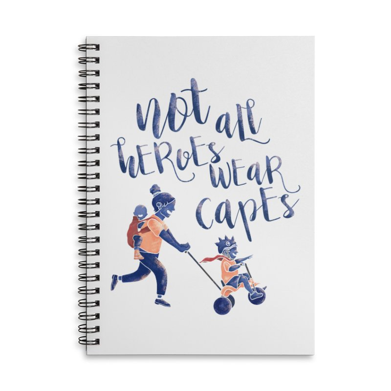 Not All Heroes wear Capes Accessories Lined Spiral Notebook by · STUDI X-LEE ·