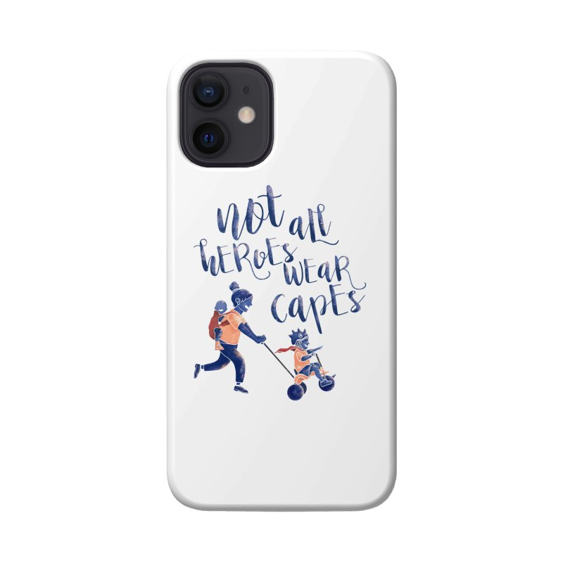 Not All Heroes wear Capes Accessories Phone Case by · STUDI X-LEE ·