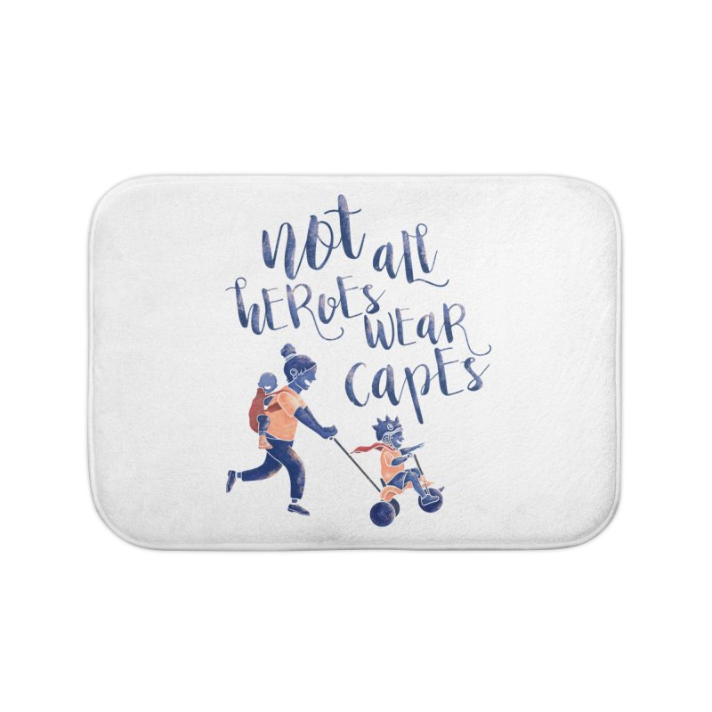 Not All Heroes wear Capes Home Bath Mat by · STUDI X-LEE ·