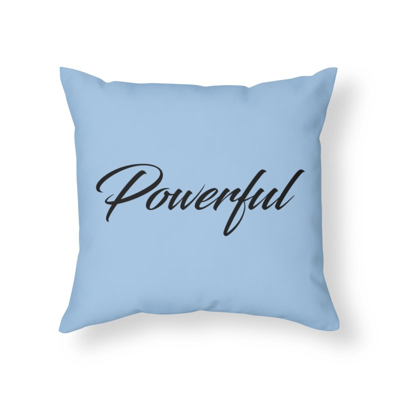 Powerful - Black Lettering Home Throw Pillow by XpressYourPower Shop