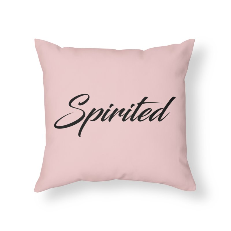 Spirited - Black Lettering Home Throw Pillow by XpressYourPower Shop