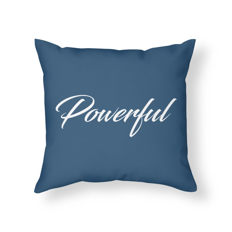 Powerful - White Lettering Home Throw Pillow by XpressYourPower Shop