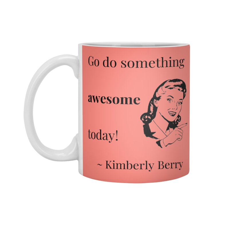 Do something awesome! Accessories Standard Mug by XpressYourPower Shop