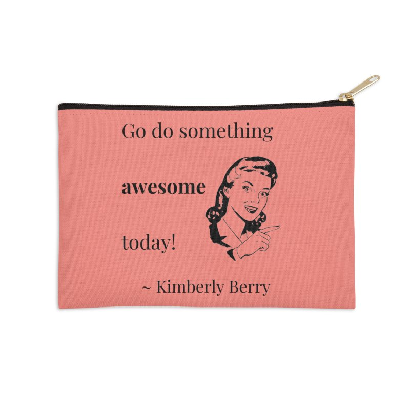 Do something awesome! Accessories Zip Pouch by XpressYourPower Shop