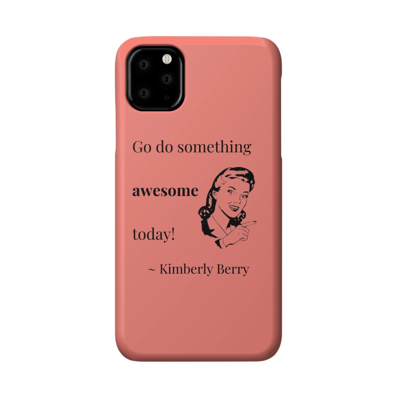 Do something awesome! Accessories Phone Case by XpressYourPower Shop