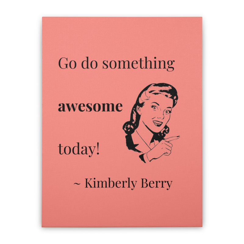 Do something awesome! Home Stretched Canvas by XpressYourPower Shop