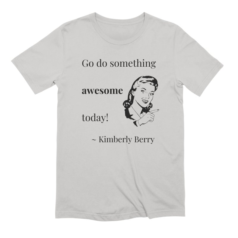 Do something awesome! Men's Extra Soft T-Shirt by XpressYourPower Shop