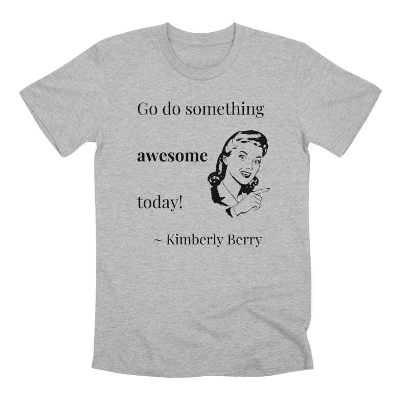 Do something awesome! Men's Premium T-Shirt by XpressYourPower Shop