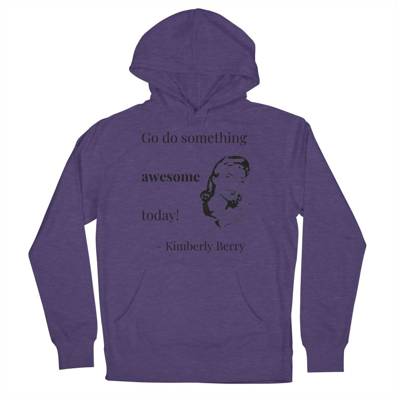 Do something awesome! Men's French Terry Pullover Hoody by XpressYourPower Shop