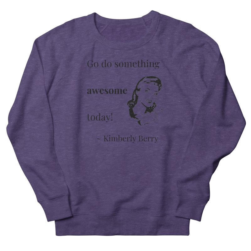 Do something awesome! Women's French Terry Sweatshirt by XpressYourPower Shop
