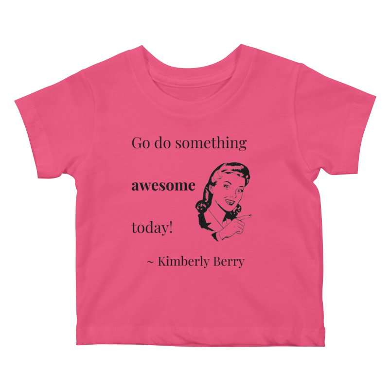 Do something awesome! Kids Baby T-Shirt by XpressYourPower Shop