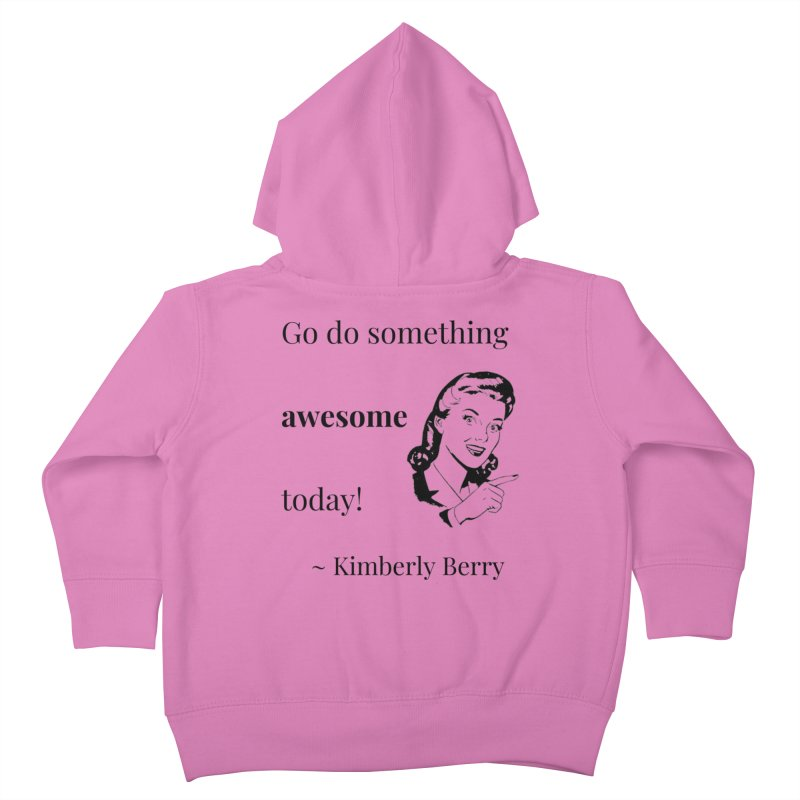 Do something awesome! Kids Toddler Zip-Up Hoody by XpressYourPower Shop