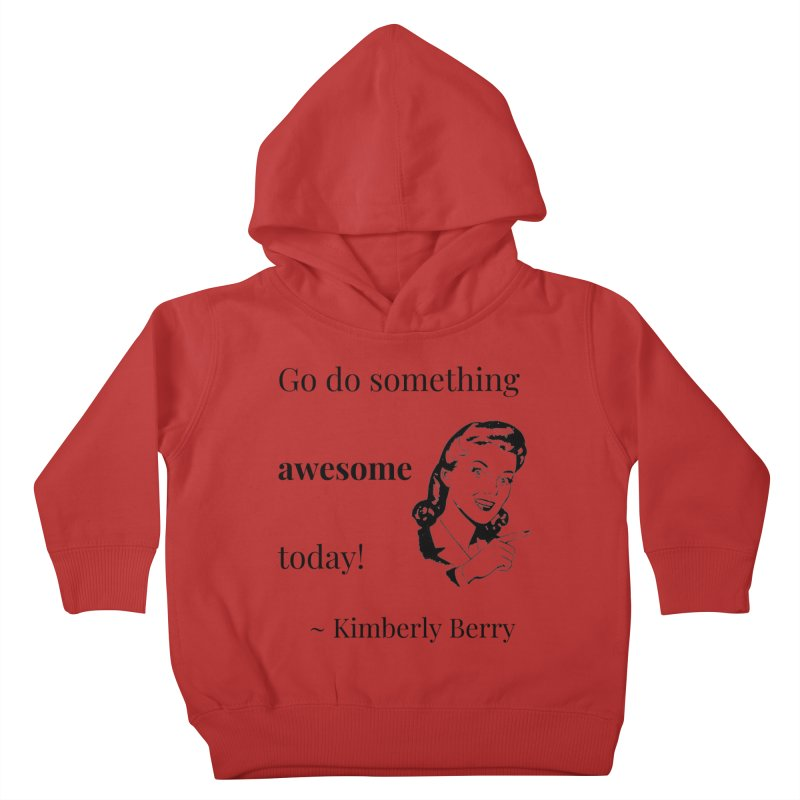 Do something awesome! Kids Toddler Pullover Hoody by XpressYourPower Shop