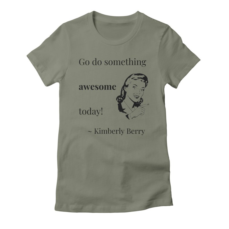 Do something awesome! Women's Fitted T-Shirt by XpressYourPower Shop