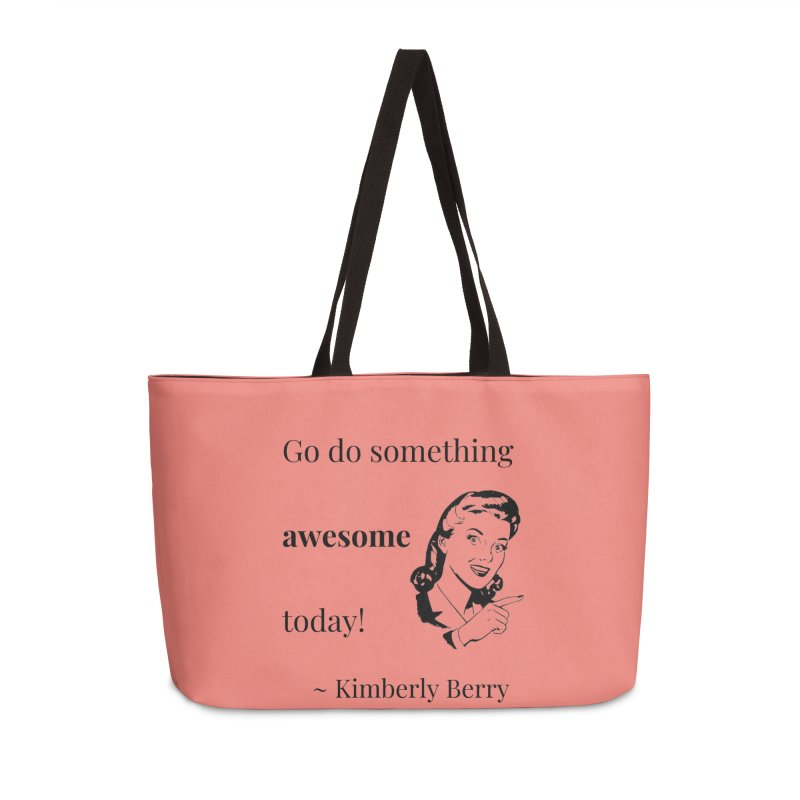 Do something awesome! Accessories Weekender Bag Bag by XpressYourPower Shop