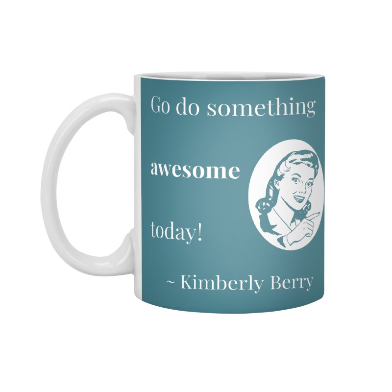 Do something awesome! White Lettering Accessories Standard Mug by XpressYourPower Shop