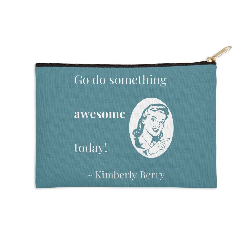 Do something awesome! White Lettering Accessories Zip Pouch by XpressYourPower Shop