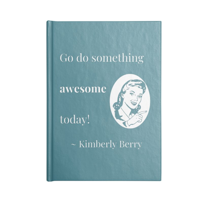 Do something awesome! White Lettering Accessories Blank Journal Notebook by XpressYourPower Shop