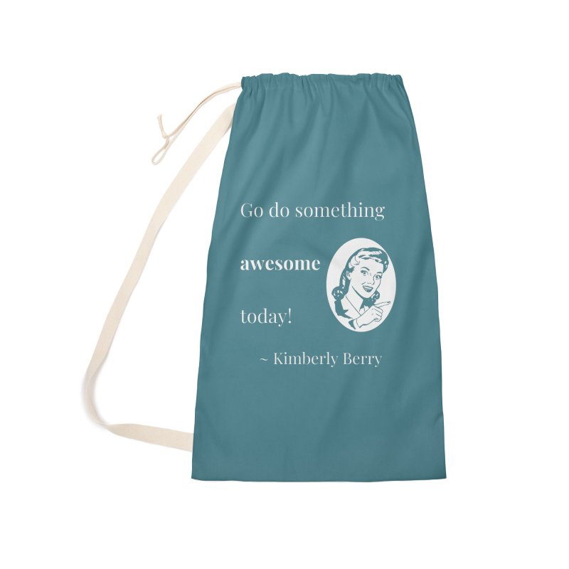 Do something awesome! White Lettering Accessories Laundry Bag Bag by XpressYourPower Shop