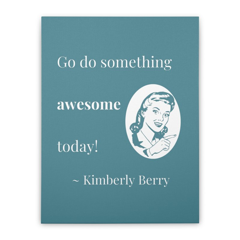 Do something awesome! White Lettering Home Stretched Canvas by XpressYourPower Shop