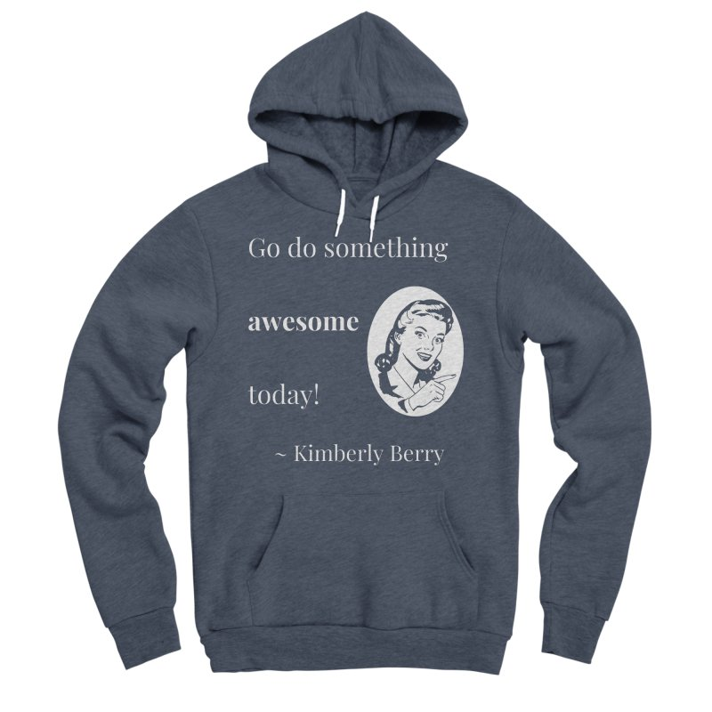Do something awesome! White Lettering Women's Sponge Fleece Pullover Hoody by XpressYourPower Shop