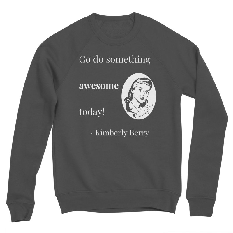Do something awesome! White Lettering Women's Sponge Fleece Sweatshirt by XpressYourPower Shop