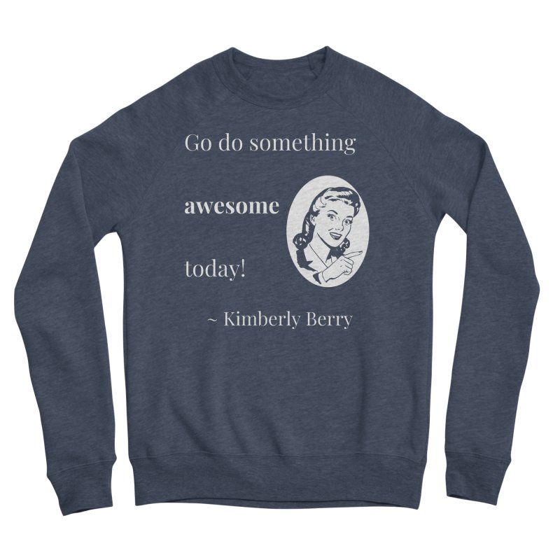 Do something awesome! White Lettering Men's Sponge Fleece Sweatshirt by XpressYourPower Shop
