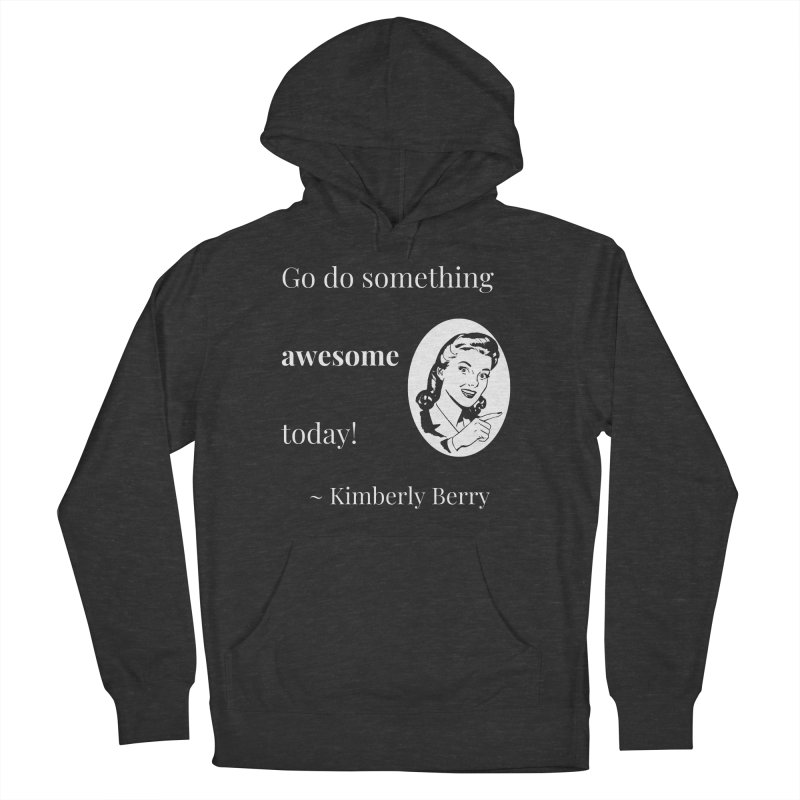 Do something awesome! White Lettering Women's French Terry Pullover Hoody by XpressYourPower Shop