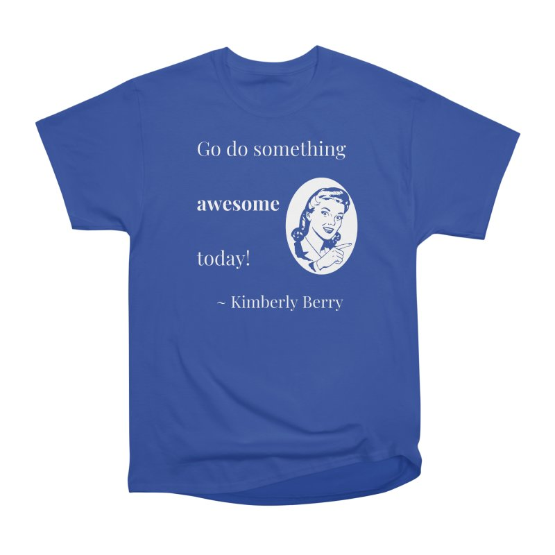 Do something awesome! White Lettering Women's Heavyweight Unisex T-Shirt by XpressYourPower Shop