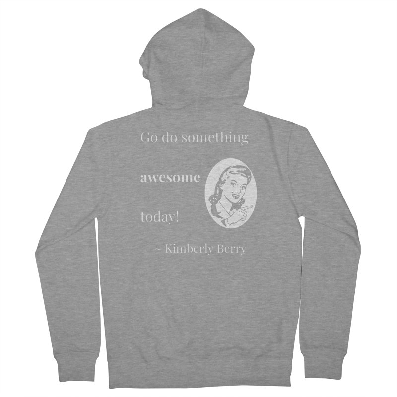 Do something awesome! White Lettering Men's French Terry Zip-Up Hoody by XpressYourPower Shop