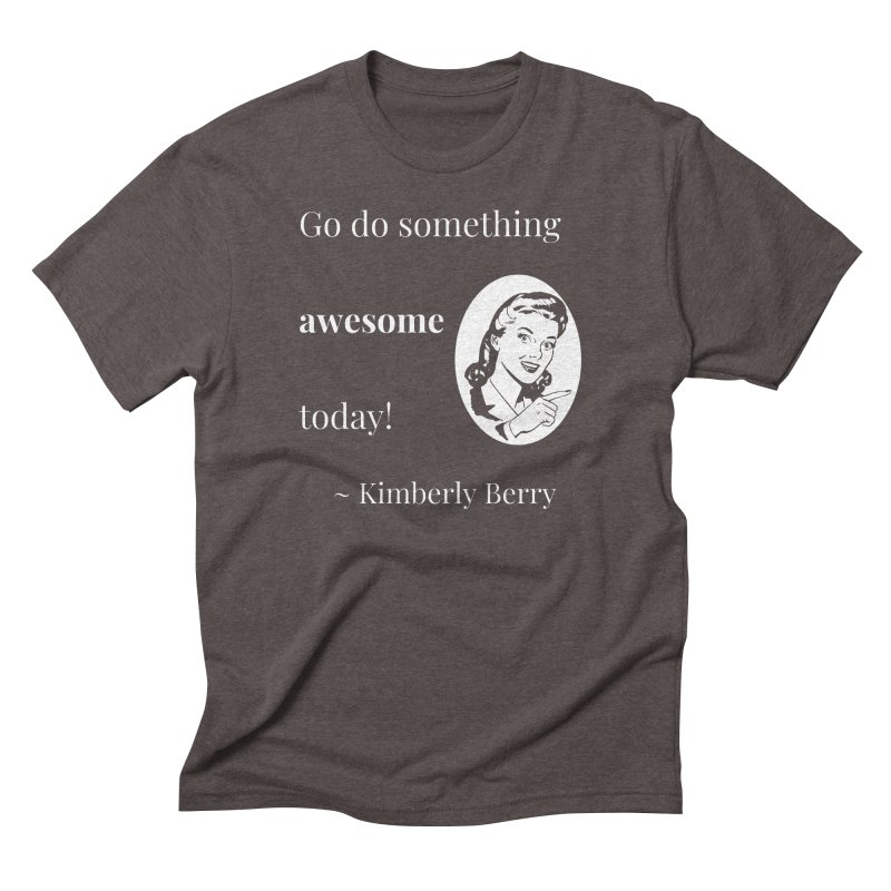 Do something awesome! White Lettering Men's Triblend T-Shirt by XpressYourPower Shop