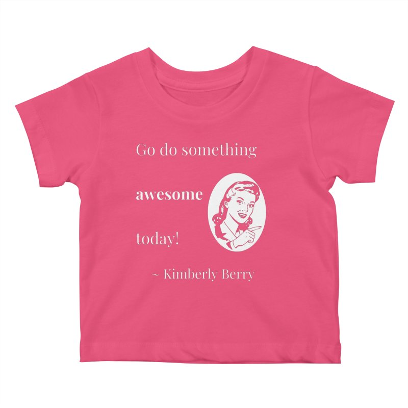 Do something awesome! White Lettering Kids Baby T-Shirt by XpressYourPower Shop