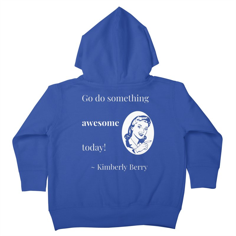 Do something awesome! White Lettering Kids Toddler Zip-Up Hoody by XpressYourPower Shop