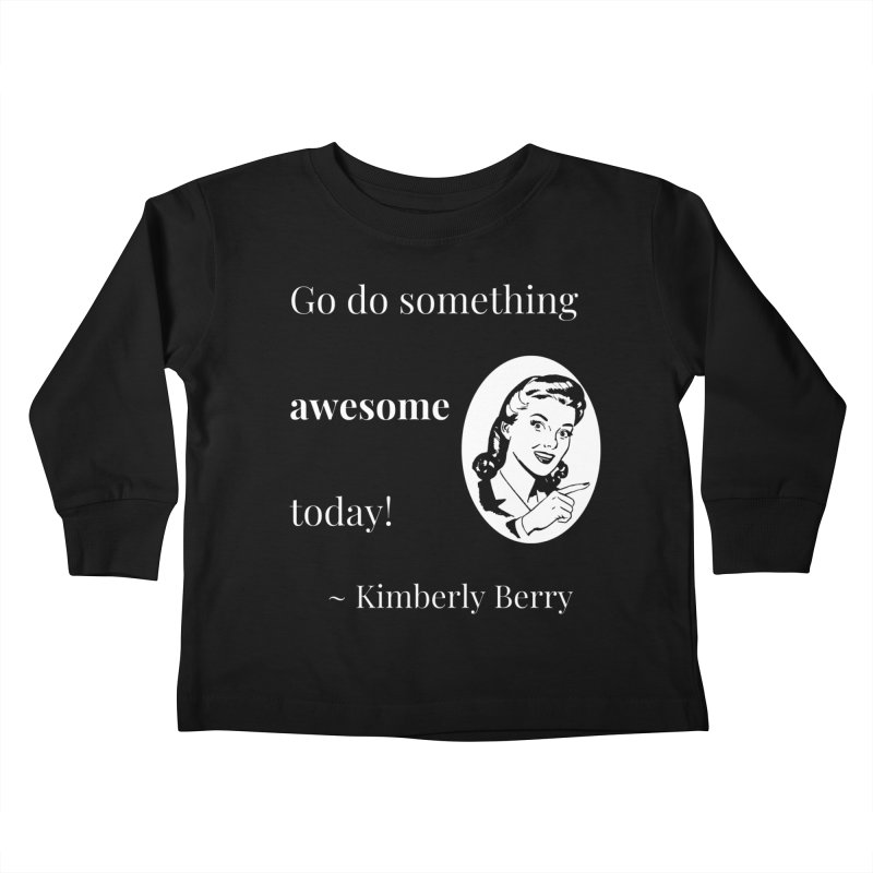 Do something awesome! White Lettering Kids Toddler Longsleeve T-Shirt by XpressYourPower Shop