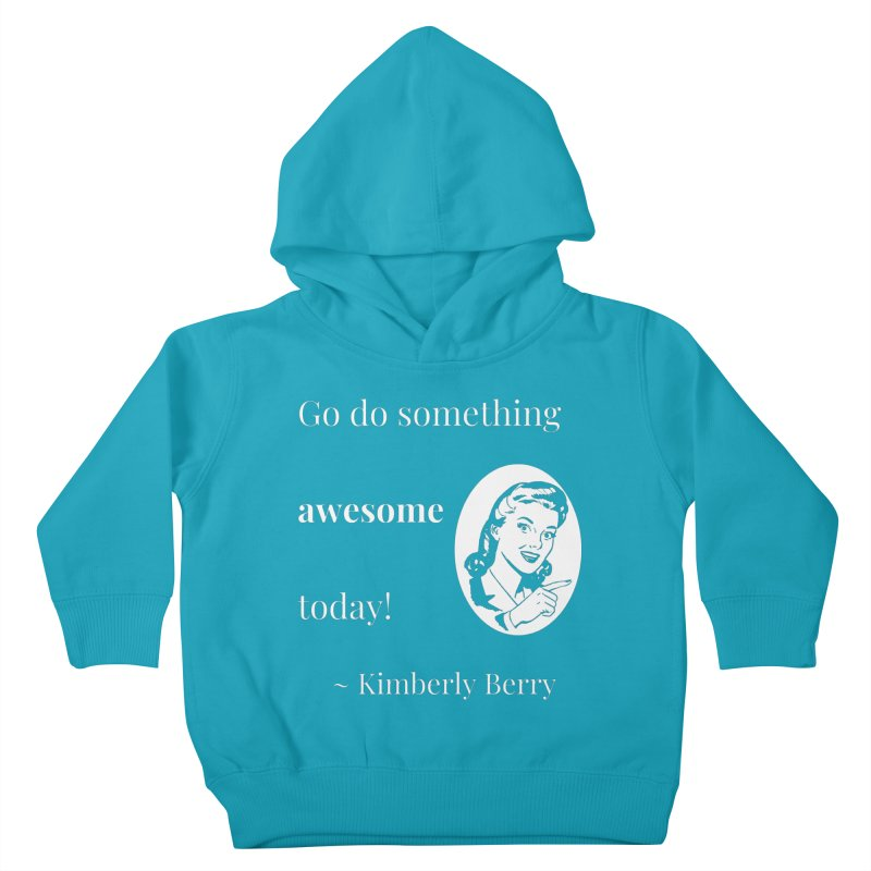 Do something awesome! White Lettering Kids Toddler Pullover Hoody by XpressYourPower Shop
